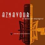 Charles Aznavour альбом Charles Aznavour chante en espagnol - Les meilleurs moments
