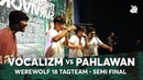 VOCALIZM vs PAHLAWAN Werewolf Tag Team Beatbox Championship 2018 Semi Final