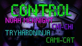 CONTROL (FNAF: Sister Location Song) - Noah McKnight, Chi-Chi, TryHardNinja, Cami-Cat [SFM]