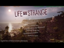 Life is Strange - Эпизод 1: Хризалида (прохождение 1 раз)