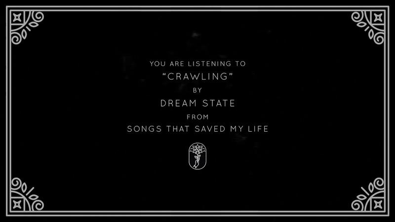 Dream State - Crawling (Visual)