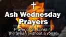 Ash Wednesday Prayers - Prayer of St. Ephraim the Syrian (without a voice)