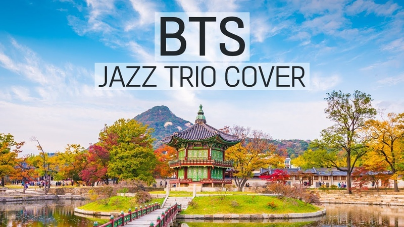BTS Music Jazz Trio Instrumental ver. Collection   방탄소년단 피아노 커버 재즈ver. 모음