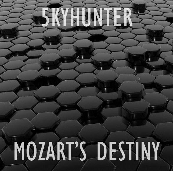 5kyhunter - Mozart's Destiny (Original Mix)