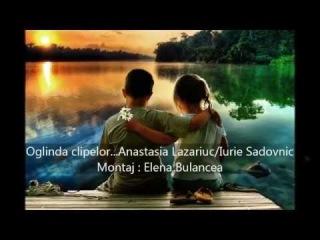 �. �. ���� Oglinda clipelor /  Anastasia Lazariuc  si Iurie Sadovnic~Montaj:Elena Bulancea