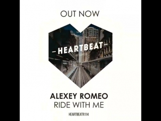 Alexey Romeo - Ride With Me (Preview) [Heartbeat Records]