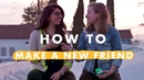 4 Steps to Making a New Friend How to Life