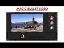 Magic Bullet Video. Профессиональная цветокоррекция и пост-обработка видео. Сергей Панферов