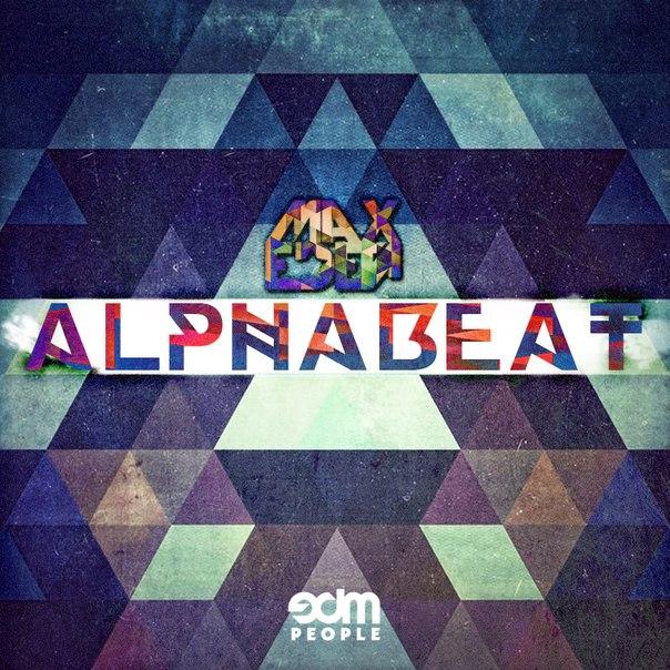 Max Eden - Alphabeat (Original Mix)