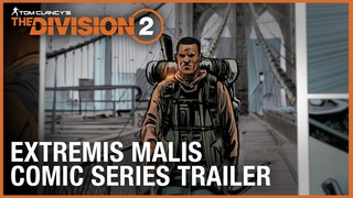Tom Clancy's The Division: Extremis Malis Comic Series Trailer   Ubisoft [NA]