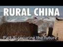 Rural China Part 9 Securing the Future
