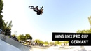 VANS BMX Pro Cup in Germany:Practice Highlights insidebmx