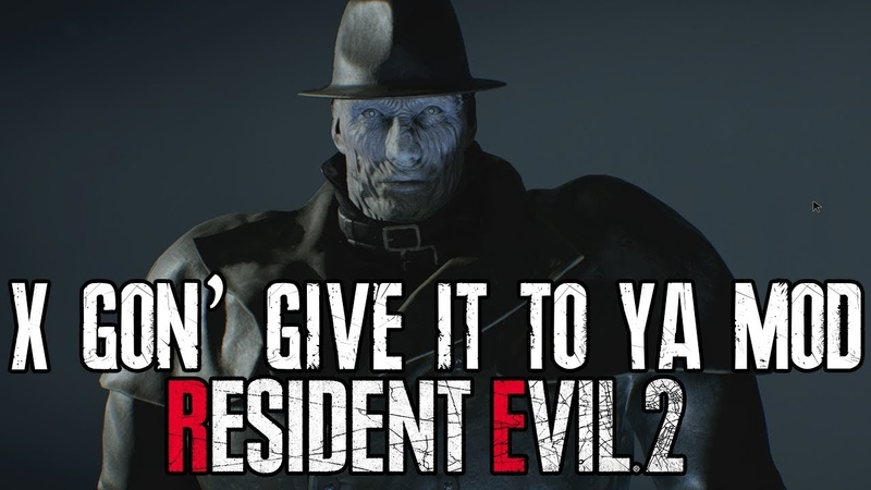X Gon' Give It To Ya Mod for Resident Evil 2 Remake Link in description