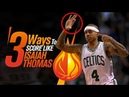 The 3 Basketball Scoring Moves Isaiah Thomas Uses To KILL Defenders