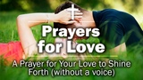 Prayers for Love - A Prayer for Your Love to Shine Forth