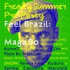 FEEL BRAZIL: MAGA BO! • Freaky Summer Pre-Party