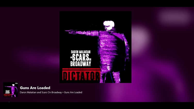 Daron Malakian And Scars On Broadway Guns Are Loaded Dictator Album (Official Studio Version)