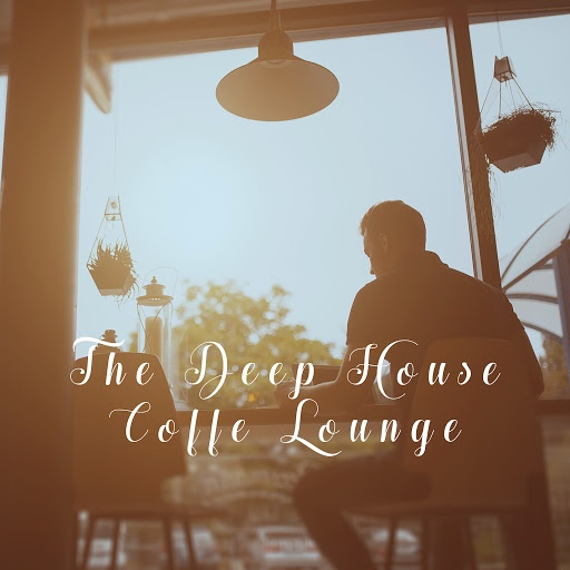 Deep House альбом The Deep House Coffe Lounge