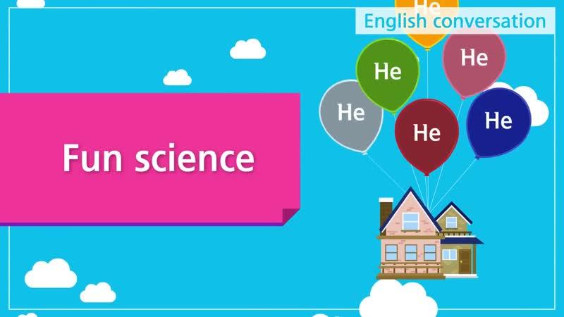 10. Fun science (English Dialogue) - Educational video for Kids