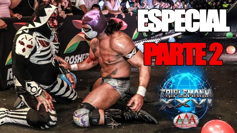 Especial Triplemanía XXVI Parte 2 | Lucha Libre AAA Worldwide