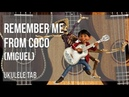 EASY Ukulele Tab How to play Remember Me from Coco by Miguel
