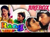 Rang - All Songs Jukebox - Best Romantic Hindi Songs - Super Hit 90s Soundtrack