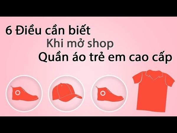 6 Vấn đề phải biết khi mở shop quần áo trẻ em cao cấp xuất khẩu