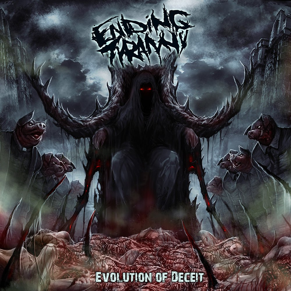 Ending Tyranny - Evolution Of Deceit (2015)