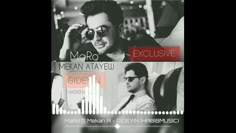 Mekan Atayew ft MaRo - Gideýin.mp4