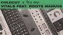 Coldcut x On U Sound - 'Vitals feat. Roots Manuva'