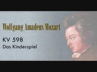 Mozart - Das Kinderspiel (Детские игры) KV 598.wmv