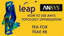 FEA for FSAE 8 HOW TO USE ANYS TOPOLOGY OPTIMISATION
