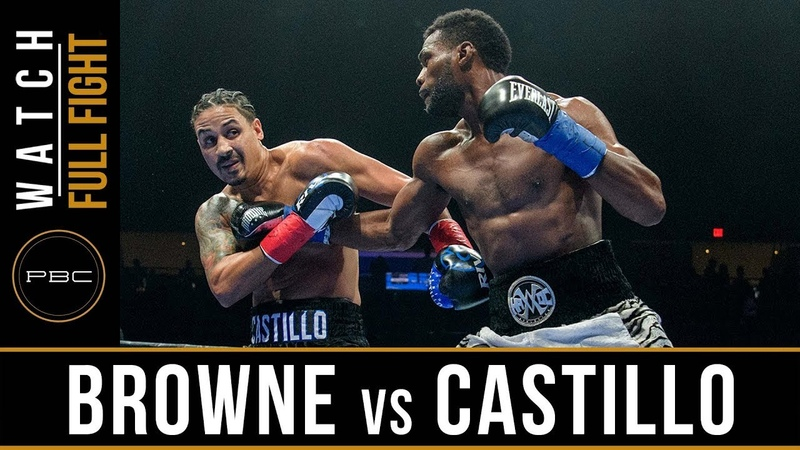 Browne vs Castillo Full Fight August 4, 2018 - PBC on FS2