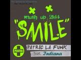 Indiana &amp Patric la Funk - Solo DBN (SMILE Mash UP 2k14)