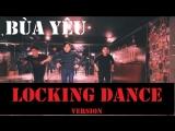 BÙA YÊU - BÍCH PHƯƠNG - LOCKING DANCE VER BY FUNKY BLUE | STREET DANCE