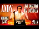 Andy Madadian Live In London 18.03.2018 (Norouz 1397)
