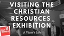 A Vicars Life - Visiting the Christian Resources Exhibition