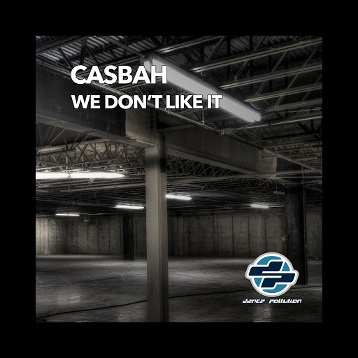 Casbah альбом We Don't Like It