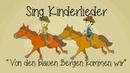 Von den blauen Bergen kommen wir - Kinderlieder zum Mitsingen | Sing Kinderlieder