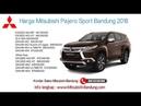 Harga Mitsubishi Pajero Sport 2018 Bandung dan Jawa Barat | 0811229295