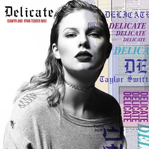 Taylor Swift album Delicate (Sawyr And Ryan Tedder Mix)