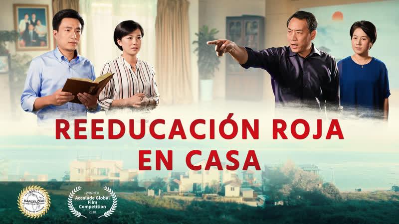 Película cristiana completa en español 2018 | Reeducación roja en casa Dios es mi Salvador