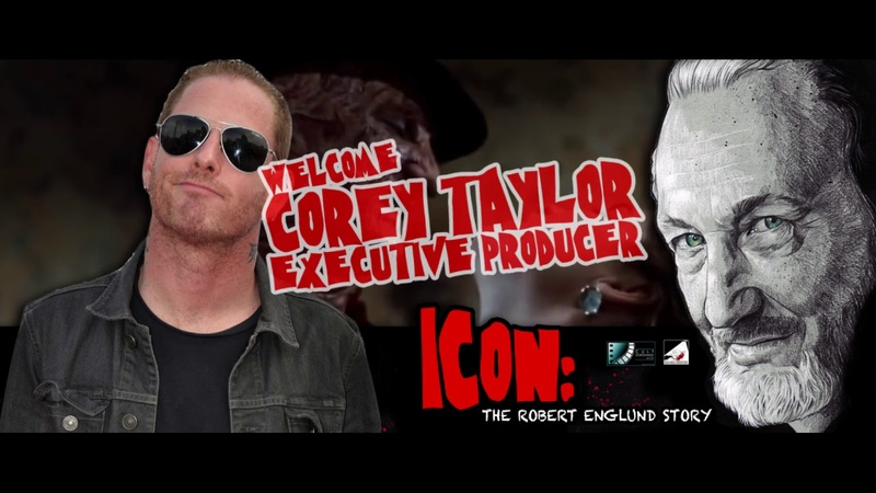 COREY TAYLOR JOINS ICON THE ROBERT ENGLUND STORY
