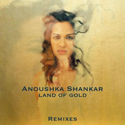 Anoushka Shankar альбом Land Of Gold (Remixes)