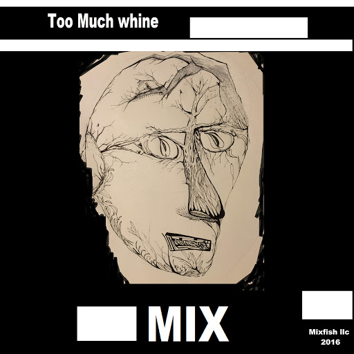 Mix альбом Too Much Whine