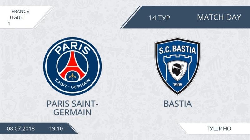 AFL18. France. Ligue 1. Day 14. PSG - Bastia