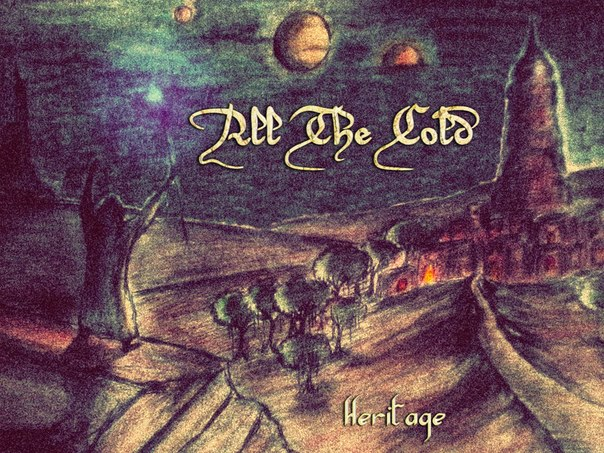 Новый EP группы ALL THE COLD - Heritage (2013)