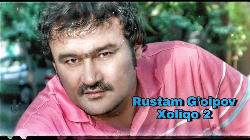 Rustam G'oipov - Xoliqo 2 | Рустам Гоипов - Холиқо 2 (Qo`shiq premyerasi 2018)
