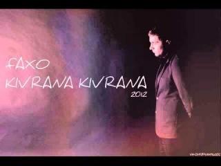 Faxo - kivrana kivrana (2013) M-Zari Prod. (Dj SamiL' Original mix)