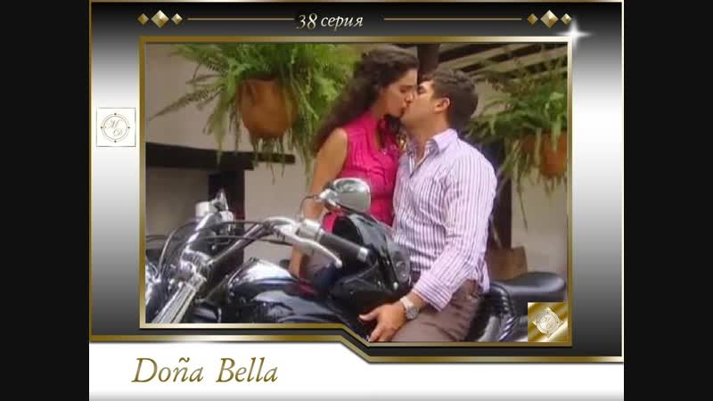 Dona Bella Capítulo 38 / Дона Белла 38 серия